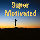 Super Motivated by Various Artists