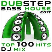 Dubstep Bass House 2017 Top 100 Hits DJ Mix by Various Artists