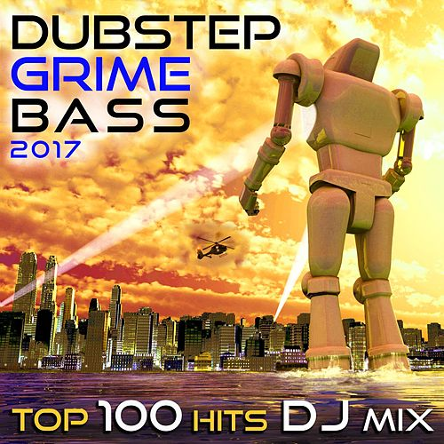Dubstep Grime Bass 2017 Top 100 Hits DJ Mix by Various Artists