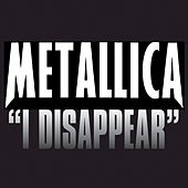 I Disappear de Metallica
