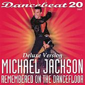 Dancebeat 20 Michael Jackson Remembered on the Dance Floor (Deluxe Version) by Tony Evans Dancebeat Studio Band