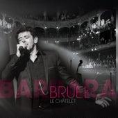 Bruel Barbara - Le Châtelet (Live) de Patrick Bruel