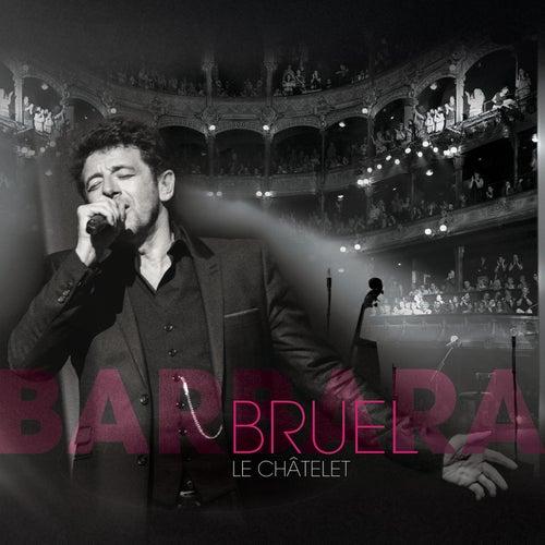 Bruel Barbara - Le Châtelet (Live) by Patrick Bruel