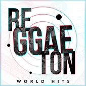 Reggaeton World Hits di Various Artists
