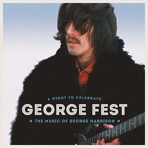 George Fest: A Night to Celebrate the Music of George Harrison de Various Artists