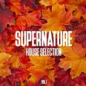 Supernature House Selection, Vol. 1 - 100% House Music von Various Artists