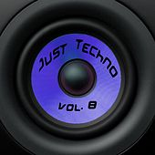 Just Techno, Vol. 8 di Various Artists