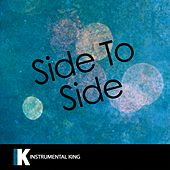 Side to Side (In the Style of Ariana Grande feat. Nicki Minaj) [Karaoke Version] - Single by Instrumental King