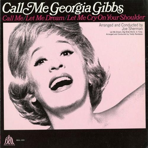 Call Me Georgia Gibbs by Georgia Gibbs