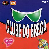 Clube do Brega, Vol. 1 by Various Artists