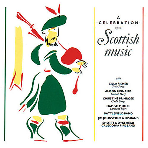 A Celebration Of Scottish Music by Various Artists