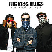 Save The World, Get The Girl by The King Blues