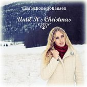 Until It's Christmas by Lisa Schøne Johansen