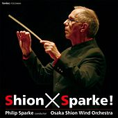 Shion × Sparke ! by Osaka Shion Wind Orchestra