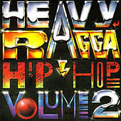 Heavy Ragga Hip Hop Volume 2 de Various Artists