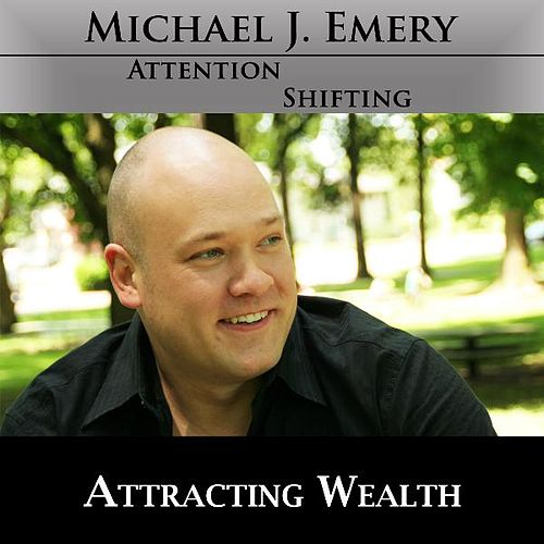 Attracting Wealth - Nlp and Hypnosis to Learn How to Add Value to Others by Michael J. Emery
