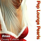 Pop Lounge Pearls (Chill del Mar Sunset Hotel Cafe Xmas Edition) by Various Artists