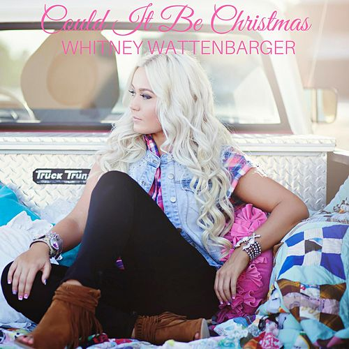 Could It Be Christmas by Whitney Wattenbarger