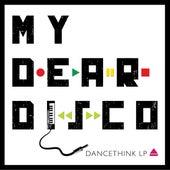 Dancethink LP by My Dear Disco