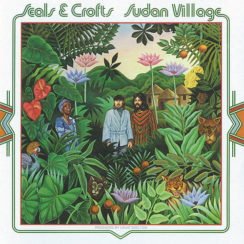 Sudan Village by Seals and Crofts
