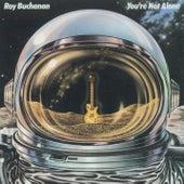 You're Not Alone by Roy Buchanan