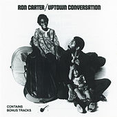 Uptown Conversation by Ron Carter