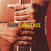Hangin' On A String by Rohn Lawrence