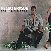 Take No Prisoners by Peabo Bryson