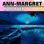 Moon River by Ann-Margret