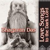 Love Songs To The Dark Lord by Bhagavan Das