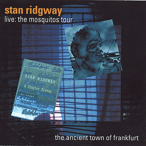 Live! 1989 the Ancient Town of Frankfurt @ the Batschkapp Club by Stan Ridgway