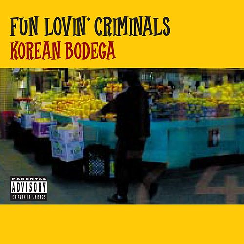 Korean Bodega by Fun Lovin' Criminals