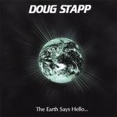 The Earth Says Hello... (Cd+Dvd) by Doug Stapp