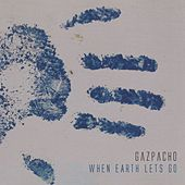 When Earth Lets Go (Remastered) by Gazpacho