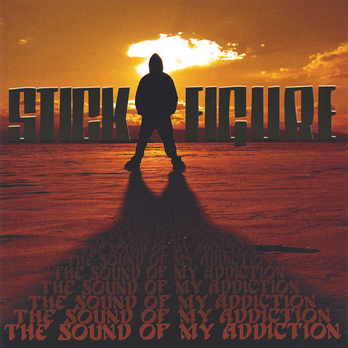 The Sound of My Addiction by Stickfigure