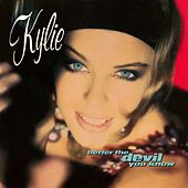 Better the Devil You Know by Kylie Minogue