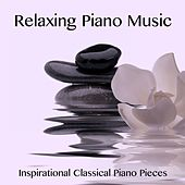 Relaxing Piano Music Inspirational Classical Piano Pieces von Entspannungsmusik