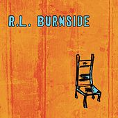 Wish I Was in Heaven Sitting Down de R.L. Burnside