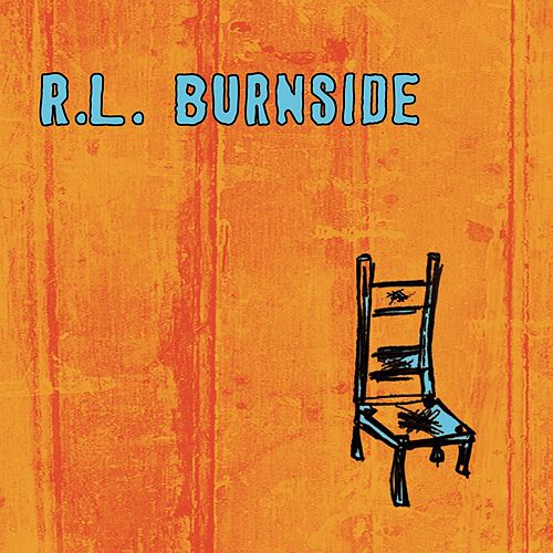 Wish I Was in Heaven Sitting Down by R.L. Burnside