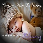 Lullaby Versions of Hillsong, Vol. 3 de Christian Music For Babies