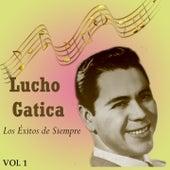 Lucho Gatica - Los Éxitos de Siempre, Vol. 1 by Lucho Gatica