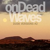 Dusk Versions #2 de On Dead Waves