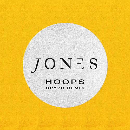 Hoops (SPYZR Remix) by JONES