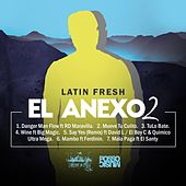 El Anexo 2 by Latin Fresh