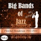 Big Bands of Jazz, Fletcher Henderson 1932-1933, Vol. 2 by Fletcher Henderson