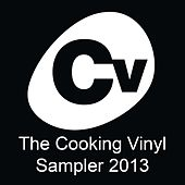 The Cooking Vinyl Sampler 2013 by Various Artists