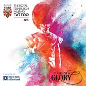 The Royal Edinburgh Military Tattoo 2016 by Various Artists
