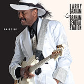 Raise Up by Larry Graham