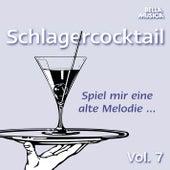 Spiel mir eine alte Melodie, Schlagercocktail, Vol. 7 by Various Artists