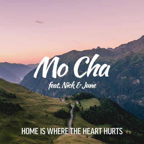 Home Is Where the Heart Hurts by Mo Cha